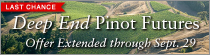 Last Chance: Deep End Pinot Futures: Offer Extended through September 29